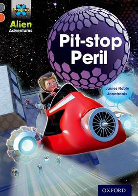 Project X Alien Adventures: Grey Book Band, Oxford Level 13: Pit-stop Peril