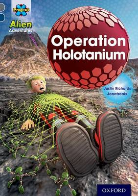 Project X Alien Adventures: Grey Book Band, Oxford Level 14: Operation Holotanium