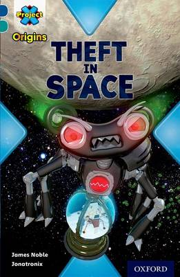 Project X Origins: Dark Blue Book Band, Oxford Level 16: Space: Theft in Space