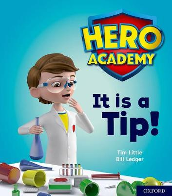 Hero Academy: Oxford Level 1+, Pink Book Band: It is a Tip!