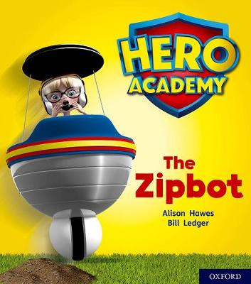 Hero Academy: Oxford Level 2, Red Book Band: The Zipbot