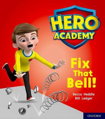 Hero Academy: Oxford Level 2, Red Book Band: Fix That Bell!