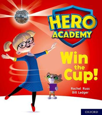 Hero Academy: Oxford Level 3, Yellow Book Band: Win the Cup!