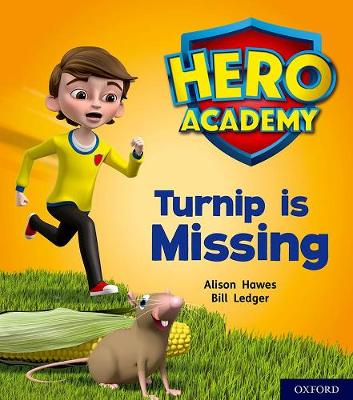 Hero Academy: Oxford Level 3, Yellow Book Band: Turnip is Missing