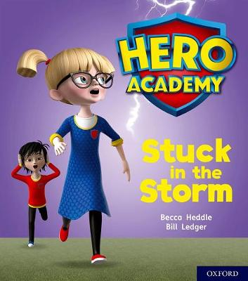Hero Academy: Oxford Level 3, Yellow Book Band: Stuck in the Storm