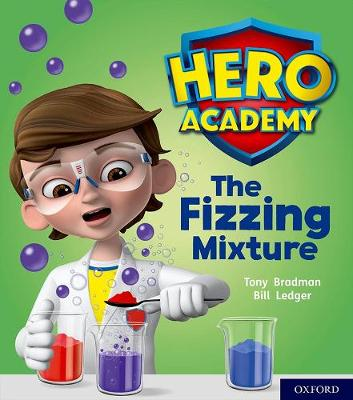 Hero Academy: Oxford Level 3, Yellow Book Band: The Fizzing Mixture
