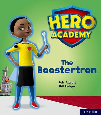 Hero Academy: Oxford Level 5, Green Book Band: The Boostertron