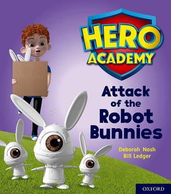 Hero Academy: Oxford Level 5, Green Book Band: Attack of the Robot Bunnies