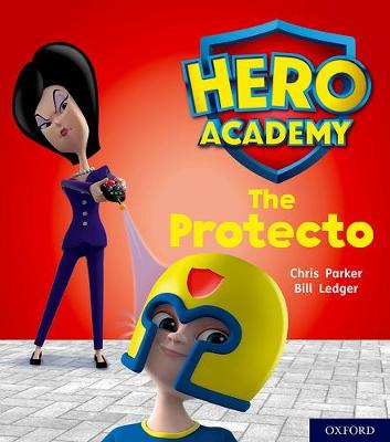 Hero Academy: Oxford Level 6, Orange Book Band: The Protecto