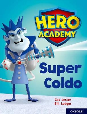 Hero Academy: Oxford Level 7, Turquoise Book Band: Super Coldo