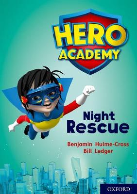 Hero Academy: Oxford Level 9, Gold Book Band: Night Rescue