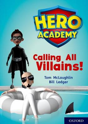 Hero Academy: Oxford Level 10, White Book Band: Calling All Villains!