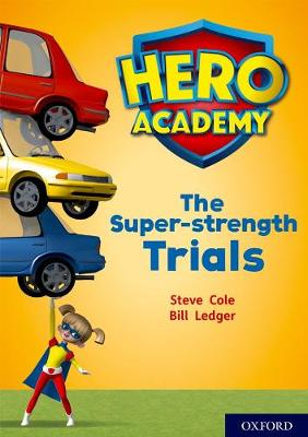 Hero Academy: Oxford Level 10, White Book Band: The Super-strength Trials