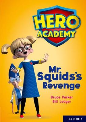 Hero Academy: Oxford Level 11, Lime Book Band: Mr Squid's Revenge