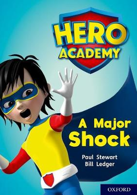 Hero Academy: Oxford Level 12, Lime+ Book Band: A Major Shock