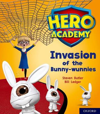 Hero Academy: Oxford Level 6, Orange Book Band: Invasion of the Bunny-wunnies