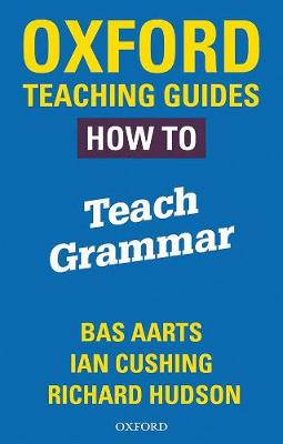 Oxford Teaching Guides: How To Teach Grammar