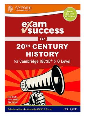 Exam Success in 20th Century History for Cambridge IGCSE (R) & O Level
