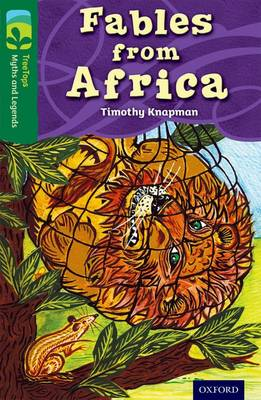 Oxford Reading Tree TreeTops Myths and Legends: Level 12: Fables From Africa