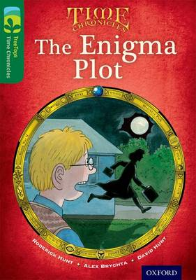 Oxford Reading Tree TreeTops Time Chronicles: Level 12: The Enigma Plot