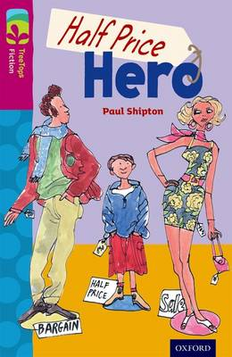 Oxford Reading Tree TreeTops Fiction: Level 10 More Pack B: Half Price Hero