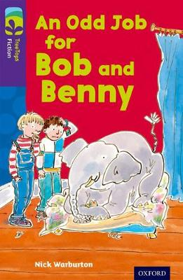 Oxford Reading Tree TreeTops Fiction: Level 11 More Pack A: An Odd Job for Bob and Benny