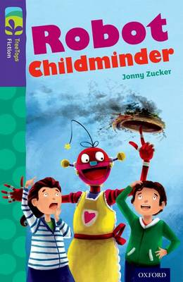 Oxford Reading Tree TreeTops Fiction: Level 11 More Pack B: Robot Childminder