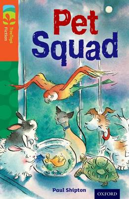 Oxford Reading Tree TreeTops Fiction: Level 13 More Pack B: Pet Squad