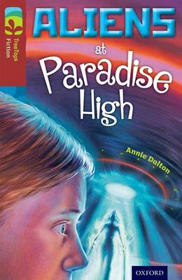 Oxford Reading Tree TreeTops Fiction: Level 15 More Pack A: Aliens at Paradise High