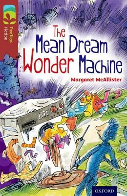 Oxford Reading Tree TreeTops Fiction: Level 15 More Pack A: The Mean Dream Wonder Machine
