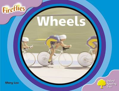 Oxford Reading Tree: Level 1+: Fireflies: Wheels
