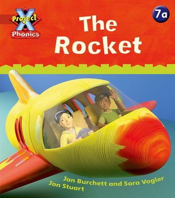 Project X Phonics: Red 7a The Rocket