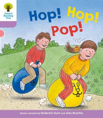 Oxford Reading Tree: Level 1+: Decode and Develop: Hop, Hop, Pop!