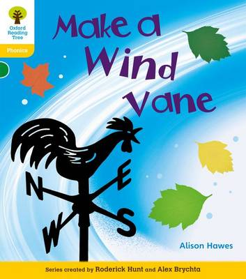 Oxford Reading Tree: Level 5A: Floppy's Phonics Non-Fiction: Make a Wind Vane