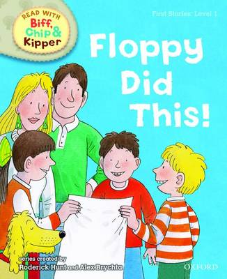 Oxford Reading Tree Read With Biff, Chip, and Kipper: First Stories: Level 1: Floppy Did This