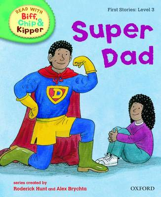 Oxford Reading Tree Read With Biff, Chip, and Kipper: First Stories: Level 3: Super Dad