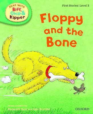 Oxford Reading Tree Read With Biff, Chip, and Kipper: First Stories: Level 3: Floppy and the Bone