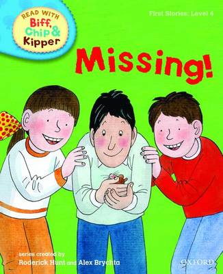 Oxford Reading Tree Read With Biff, Chip, and Kipper: First Stories: Level 4: Missing!