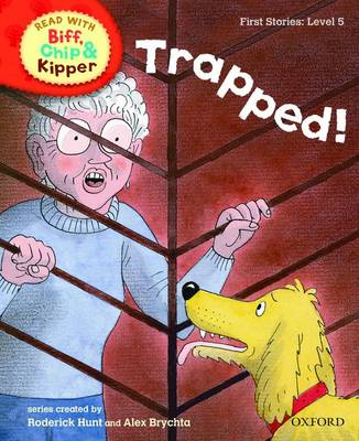 Oxford Reading Tree Read With Biff, Chip, and Kipper: First Stories: Level 5: Trapped!
