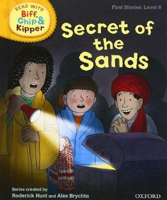 Oxford Reading Tree Read With Biff, Chip, and Kipper: First Stories: Level 6: Secret of the Sands