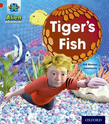 Project X: Alien Adventures: Red: Tiger's Fish