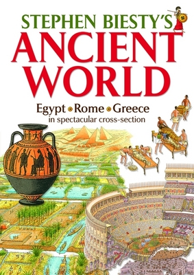 Stephen Biesty's Ancient World: Rome, Egypt and Greece in Spectacular Cross-section
