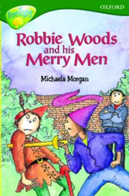 Oxford Reading Tree: Level 12: Treetops Stories: Robbie Woods and His Merry Men