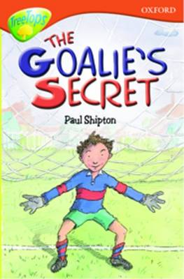 Oxford Reading Tree: Level 13: Treetops Stories: The Goalie's Secret