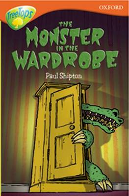Oxford Reading Tree: Level 13: Treetops More Stories A: The Monster in the Wardrobe