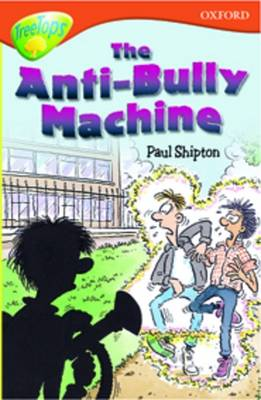 Oxford Reading Tree: Level 13: Treetops More Stories B: The Anti Bully-Machine