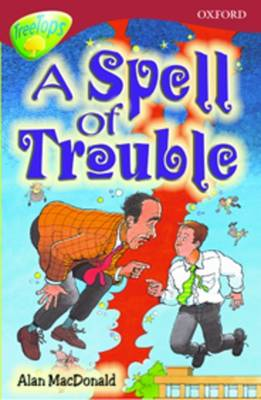 Oxford Reading Tree: Level 15: Treetops Stories: A Spell of Trouble