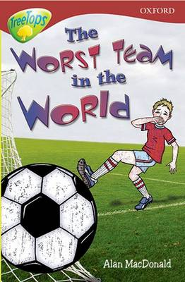 Oxford Reading Tree: Level 15: Treetops Stories: the Worst Team in the World