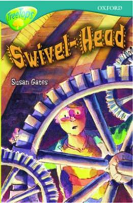 Oxford Reading Tree: Level 16: Treetops Stories: Swivel-Head