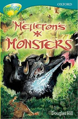 Oxford Reading Tree: Level 16: Treetops Stories: Melleron's Monsters